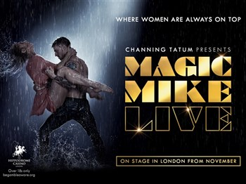 Magic Mike - Only 4 Tickets Left!