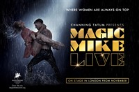 Magic Mike Live @ The Hippodrome Casino